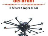 L'invasione dei Droni: il nuovo libro sui multicotteri!